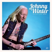 Johnny Winter - It's My Life, Baby