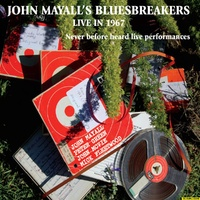 John Mayall's Bluesbreakers - Live in 1967 - Never Before Heard Live Performances