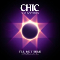 Chic Featuring Nile Rodgers - I'll Be There (With The Martinez Brothers)