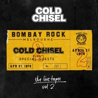Cold Chisel - The Live Tapes Vol. 2: Live At Bombay Rock