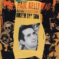 Paul Kelly And The Messengers - Under The Sun