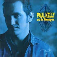 Paul Kelly And The Messengers - So Much Water So Close To Home