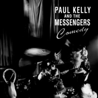 Paul Kelly And The Messengers - Comedy
