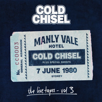 Cold Chisel - The Live Tapes Vol. 3: Manly Vale Hotel