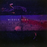 Middle Kids - Middle Kids