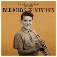 Paul Kelly - Songs From The South 1985-2019