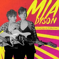 Mia Dyson - If I Said Only So Far I Take It Back