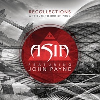 Asia ft. John Payne - Recollections: A Trbute To British Prog