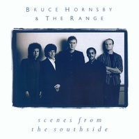 Bruce Hornsby And The Range - Scenes From The Southside