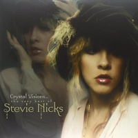 Stevie Nicks - Crystal Visions…The Very Best Of Stevie Nicks