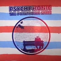 The Polyphonic Spree - Psychphonic