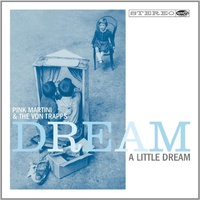 Pink Martini & The Von Trapps - Dream A Little Dream