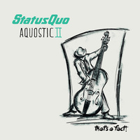 Status Quo - Aquostic II: That's A Fact!