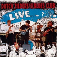 Dutch Tilders And The Blues Club - Live At The Station