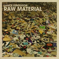 Lance Ferguson - Raw Material: The Originals