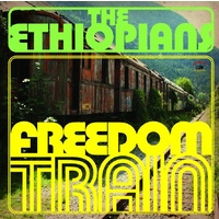 The Ethiopians - Freedom Train