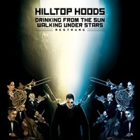 Hilltop Hoods - Drinking from the Sun, Walking Under Stars Restrung