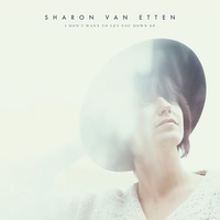 Sharon Van Etten - I Don't Want To Let You Down EP