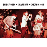 Sonic Youth - Smart Bar • Chicago 1985