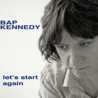 Bap Kennedy - Let's Start Again