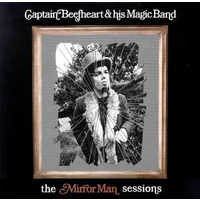 Captain Beefheart And His Magic Band - The Mirror Man Sessions