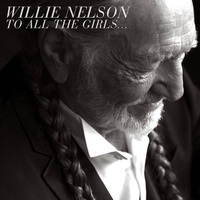 Willie Nelson - To All The Girls…