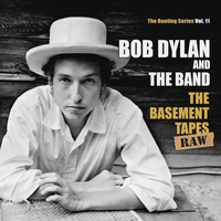 Bob Dylan & The Band - The Bootleg Series Vol. 11:  The Basement Tapes Raw