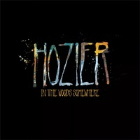Hozier - In The Woods Somewhere (EP)