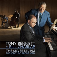 Tony Bennett & Bill Charlap - The Silver Lining: The Songs Of Jerome Kern