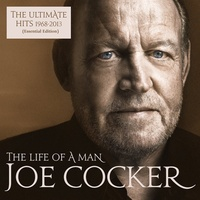 Joe Cocker - The Life Of A Man: The Ultimate Hits 1968 - 2013