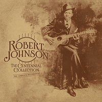 Robert Johnson - The Centennial Collection: The Complete Recordings