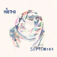 The Mae Trio - September