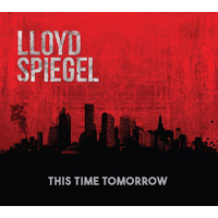 Lloyd Spiegel - This Time Tomorrow