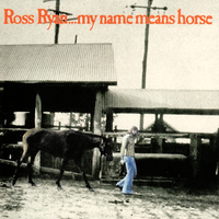 Ross Ryan - …My Name Means Horse