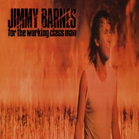 Jimmy Barnes - For The Working Class Man