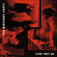 The Birthday Party - Live 81 - 82