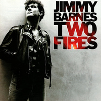 Jimmy Barnes - Two Fires
