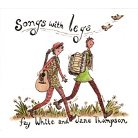 Fay White And Jane Thompson - Songs With Legs
