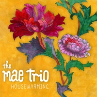 The Mae Trio - Housewarming