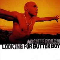 Archie Roach - Looking For Butter Boy