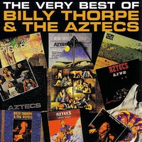 Billy Thorpe & The Aztecs - The Very Best Of Billy Thorpe & The Aztecs