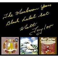 Matt Taylor - The Mushroom Years Black Label Box Set