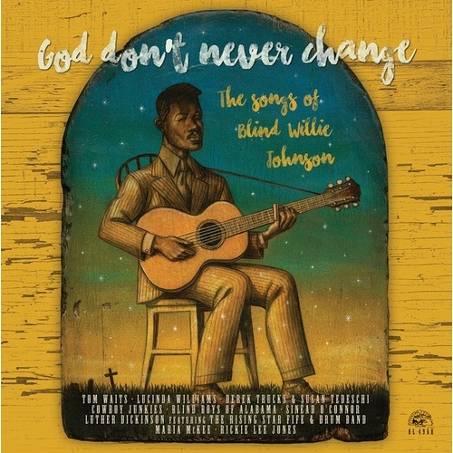Various Artists - God Don't Never Change: The Songs Of Blind Willie Johnson