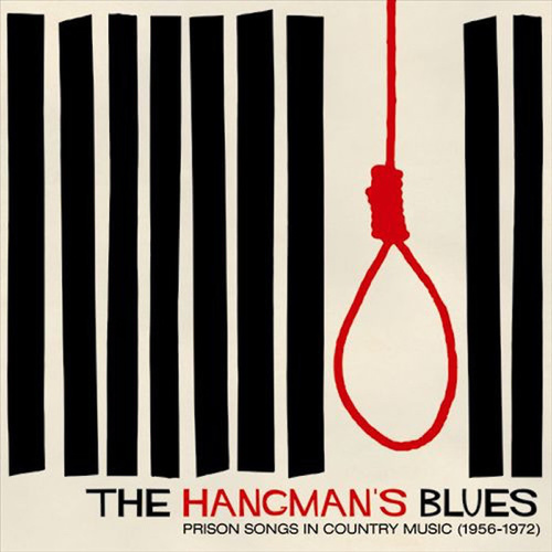 Various Artists - The Hangman's Blues: Prison Songs In Country Music (1956-1972)