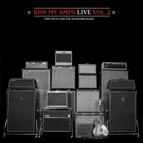 Tom Petty And The Heartbreakers - Kiss My Amps (Live) Vol. 2