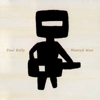 Paul Kelly - Wanted Man