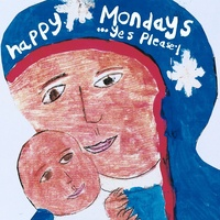 Happy Mondays - …Yes Please!