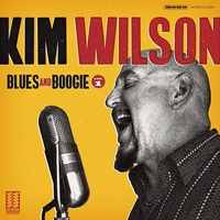 Kim Wilson - Blues And Boogie Vol 1