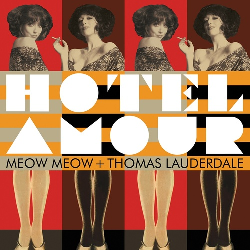 Meow Meow And Thomas Lauderdale - Hotel Amour